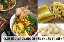 Cách nấu mì Quảng củ nén chuẩn vị miền Trung