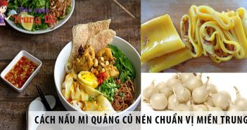 Cách nấu mì Quảng củ nén chuẩn vị miền Trung