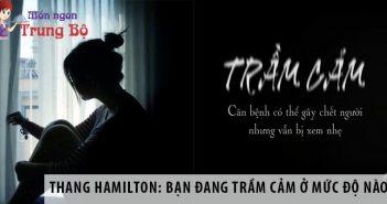 Thang Hamilton: Bạn đang trầm cảm ở mức độ nào?