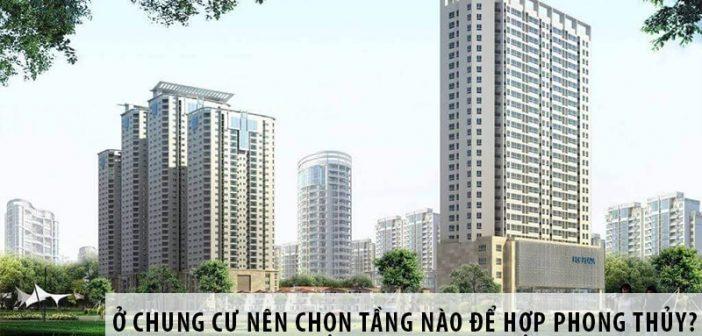 Ở chung cư nên chọn tầng nào để hợp phong thủy?