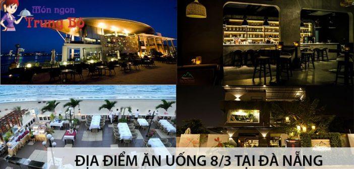 Địa điểm ăn uống 8/3 hấp dẫn tại Đà Nẵng