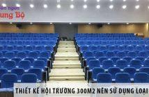 Thiết kế hội trường 300m2 nên dùng loại ghế nào?