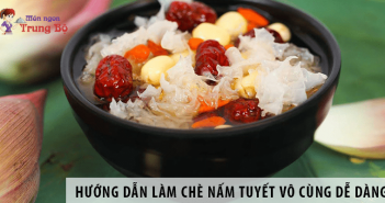 Hướng dẫn cách làm chè nấm tuyết vô cùng dễ dàng