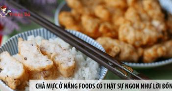 Chả mực ở Nắng Foods có thật sự ngon như lời đồn thổi?